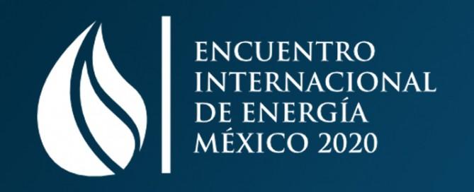 encuentro internacional de energia México 2020 Oil & Gas Magazine